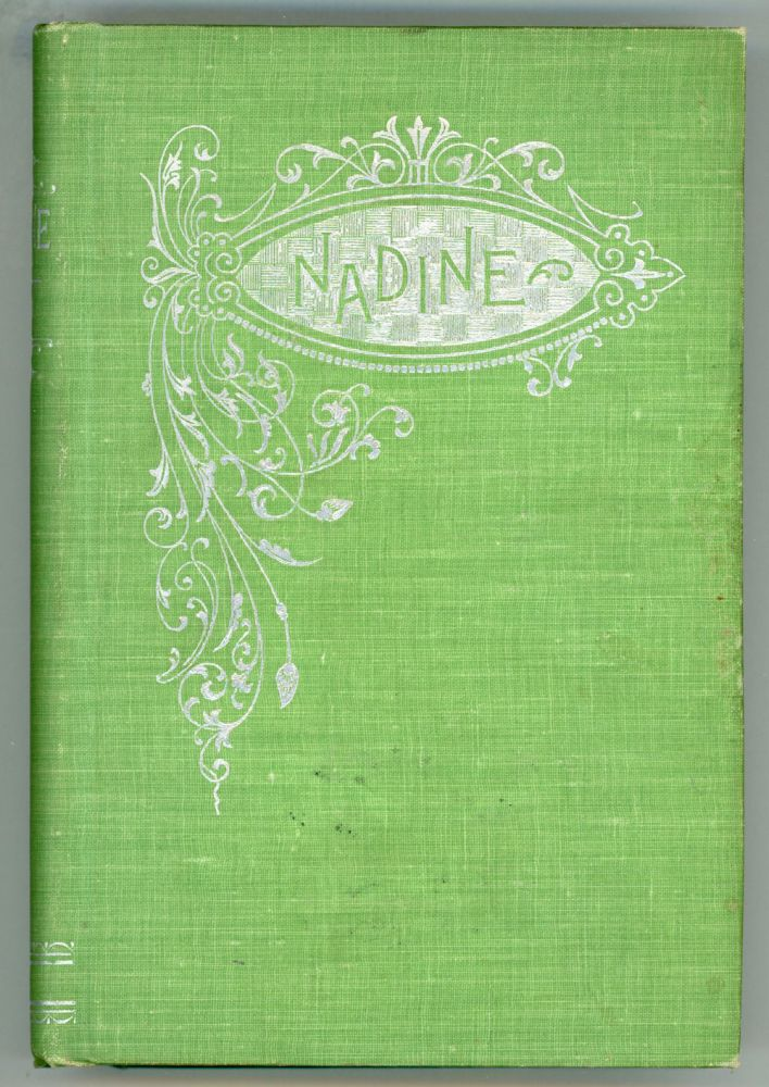 NADINE: A ROMANCE OF TWO LIVES. Nina E. Ellison.