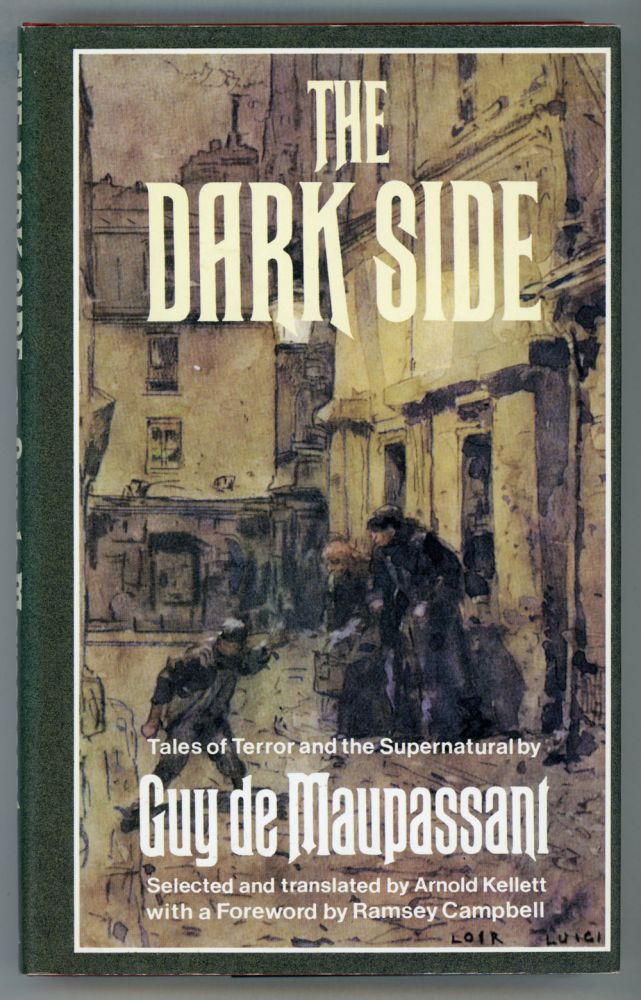 THE DARK SIDE OF GUY DE MAUPASSANT. A Selection and Translation by Arnold Kellett with Introduction and Notes. Guy de Maupassant.