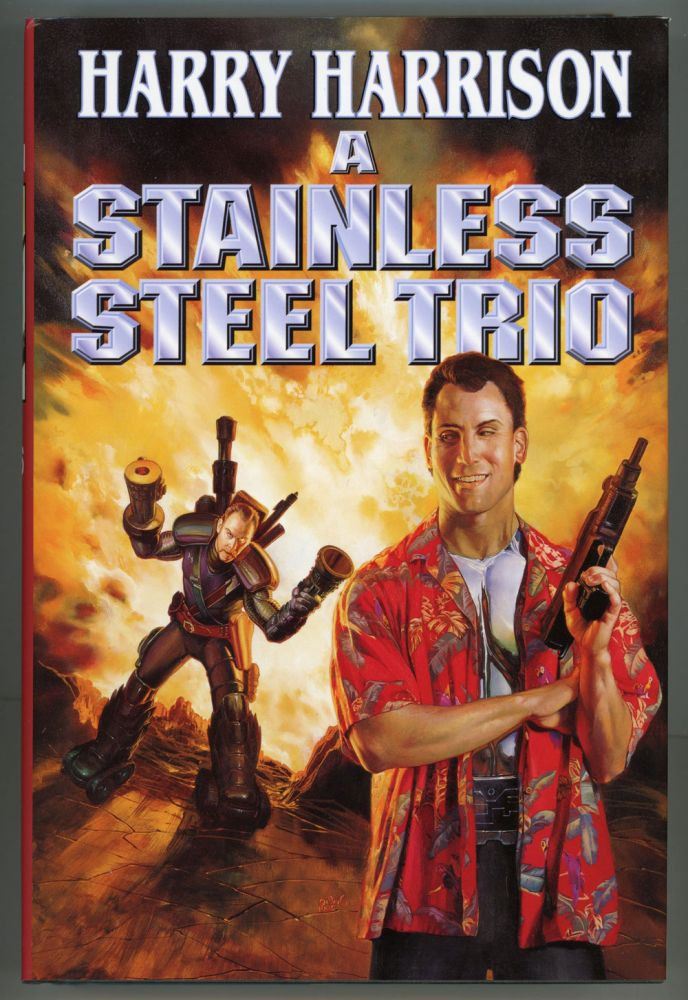 A STAINLESS STEEL TRIO: A STAINLESS STEEL RAT IS BORN, THE STAINLESS STEEL RAT GETS DRAFTED, THE STAINLESS STEEL RAT SINGES THE BLUES. Harry Harrison.