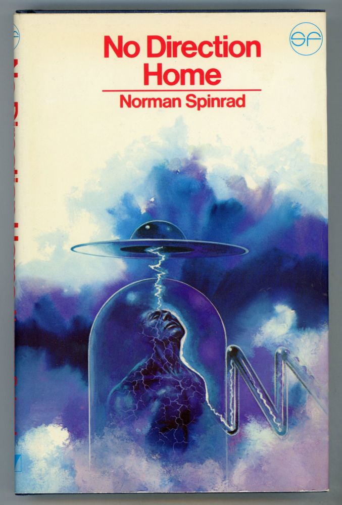 NO DIRECTION HOME: AN ANTHOLOGY OF SCIENCE FICTION STORIES. Norman Spinrad.