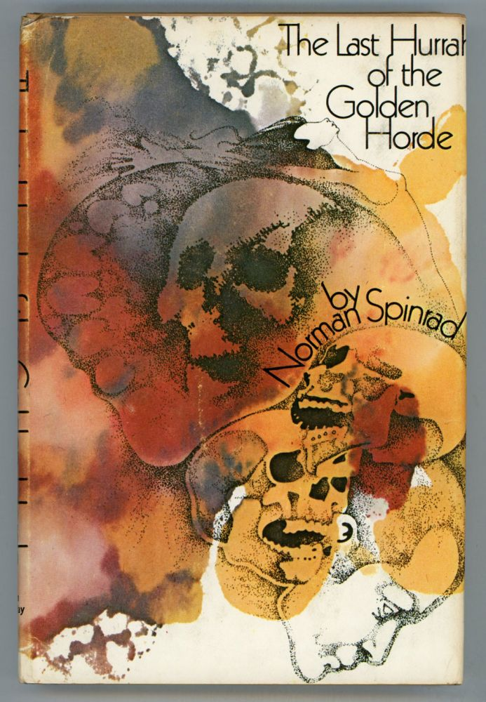 THE LAST HURRAH OF THE GOLDEN HORDE. Norman Spinrad.