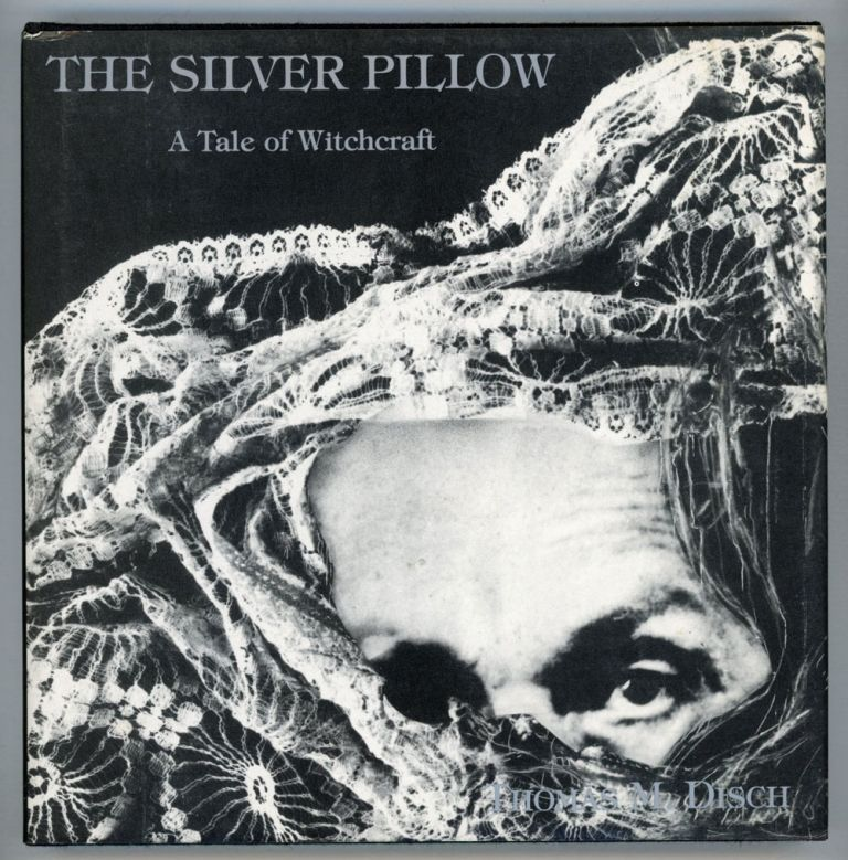 THE SILVER PILLOW: A TALE OF WITCHCRAFT. Thomas M. Disch.