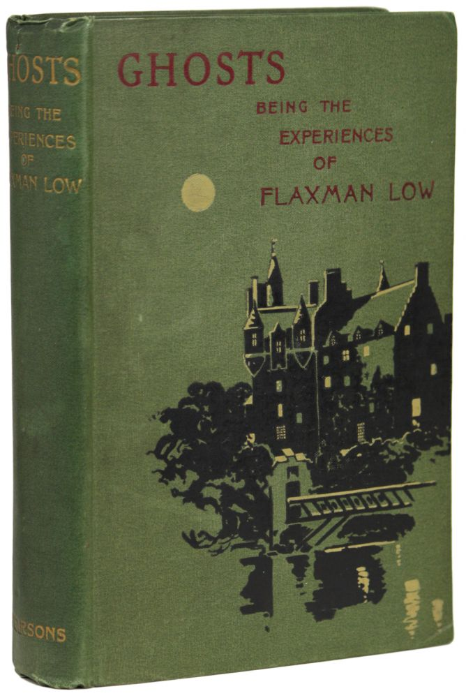 GHOSTS: BEING THE EXPERIENCES OF FLAXMAN LOW, by K. and Hesketh Prichard (E. and H. Heron). Prichard.