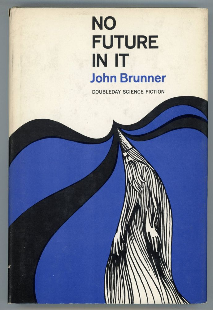 NO FUTURE IN IT. John Brunner.