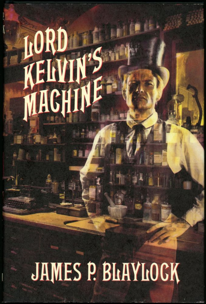 LORD KELVIN'S MACHINE. James P. Blaylock.