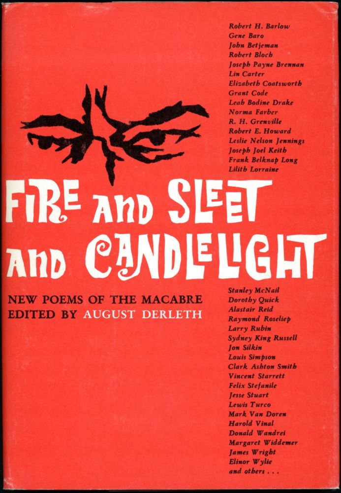 FIRE AND SLEET AND CANDLELIGHT: NEW POEMS OF THE MACABRE. August Derleth.