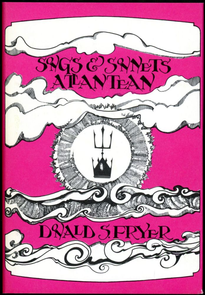 SONGS AND SONNETS ATLANTEAN. Donald Fryer.