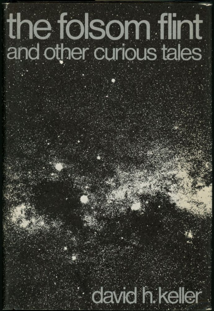 THE FOLSOM FLINT AND OTHER CURIOUS TALES. David Keller.