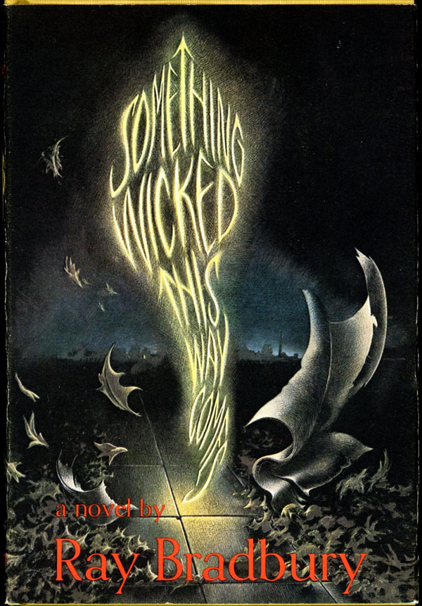 SOMETHING WICKED THIS WAY COMES. Ray Bradbury.