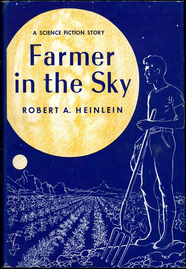 FARMER IN THE SKY. Robert A. Heinlein.