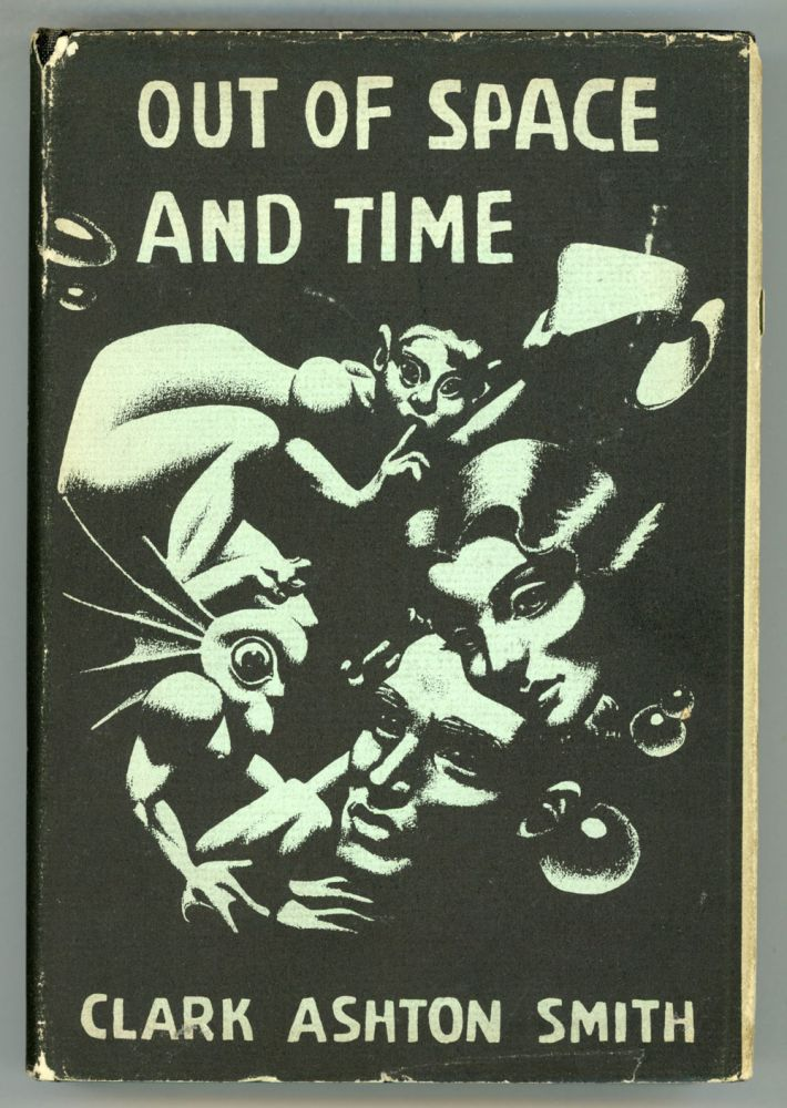 OUT OF SPACE AND TIME. Clark Ashton Smith.