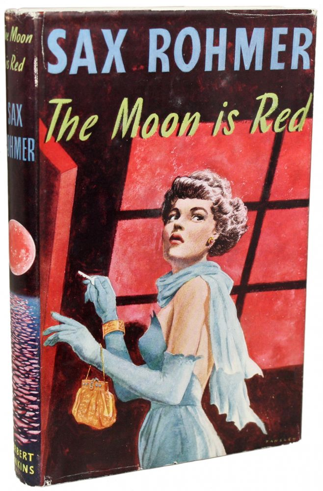 THE MOON IS RED. Sax Rohmer, Arthur S. Ward.