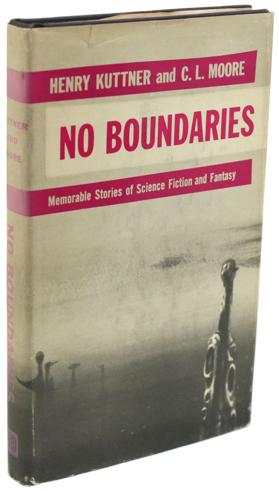 NO BOUNDARIES. Henry and Kuttner, Moore.