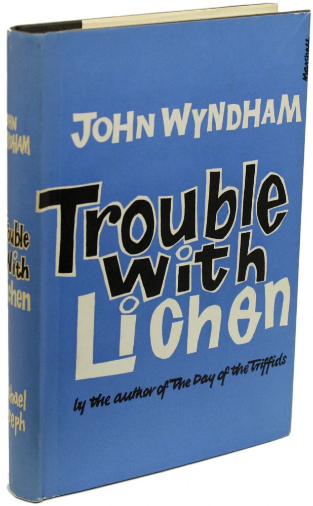 TROUBLE WITH LICHEN. John Wyndham, John Beynon Harris.