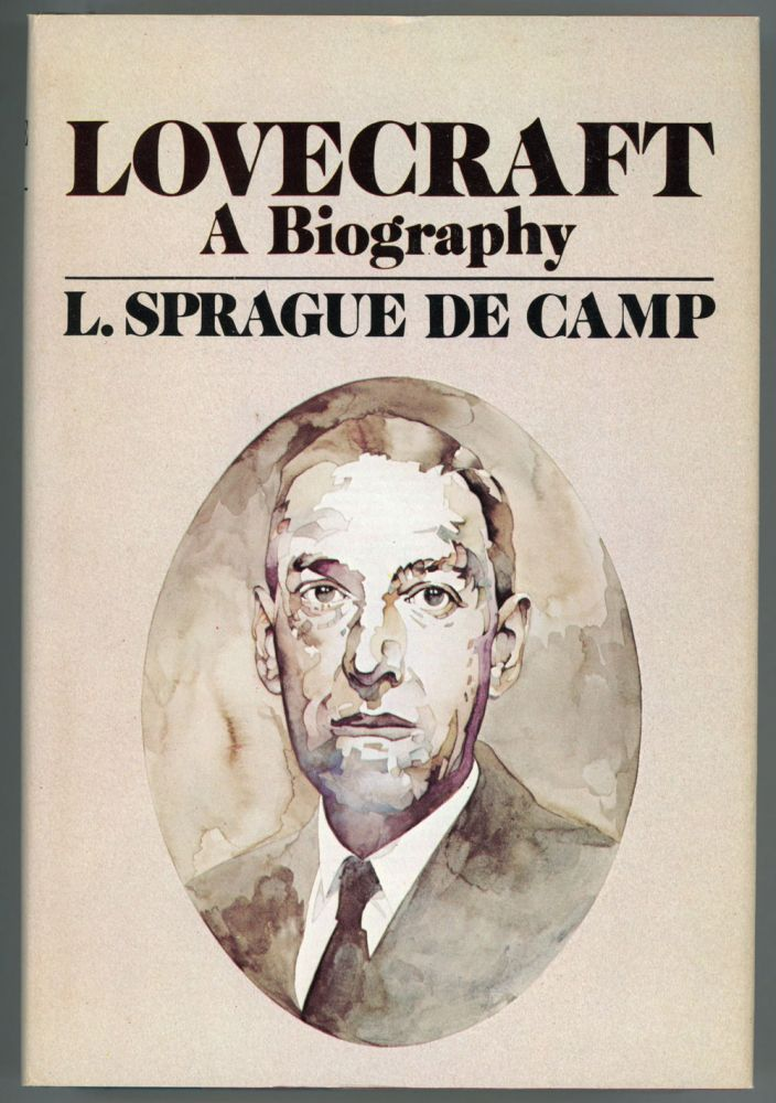 LOVECRAFT: A BIOGRAPHY. Howard Phillips Lovecraft, L. Sprague De Camp.