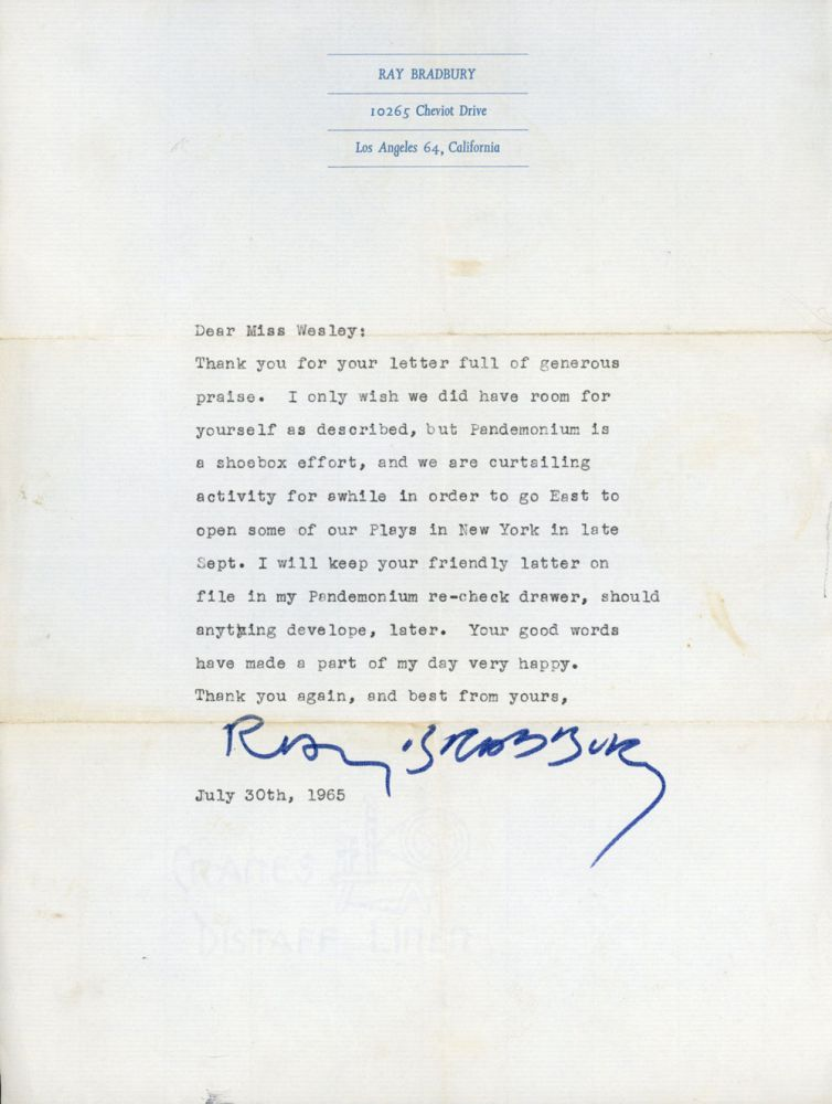 "TYPEWRITTEN LETTER SIGNED (TLS). Eleven lines, dated 30 July 1965, to ""Miss Wesley."" Ray Bradbury."