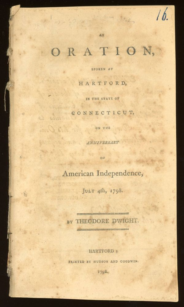 AN ORATION, SPOKEN AT HARTFORD, IN THE STATE OF CONNECTICUT, ON THE ANNIVERSARY OF AMERICAN INDEPENDENCE, JULY 4TH, 1798. American Imprint, XYZ Affair.