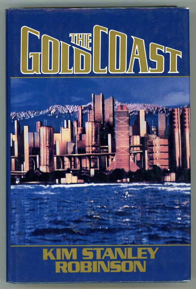 THE GOLD COAST. Kim Stanley Robinson.