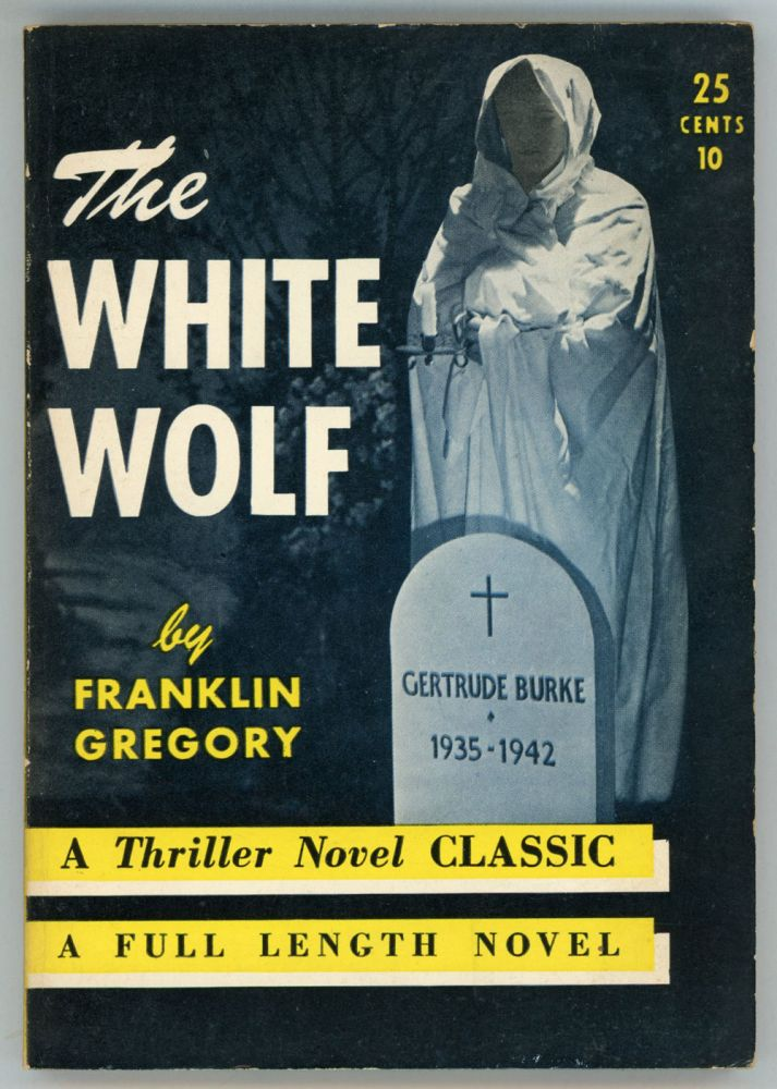 THE WHITE WOLF. Franklin Gregory.