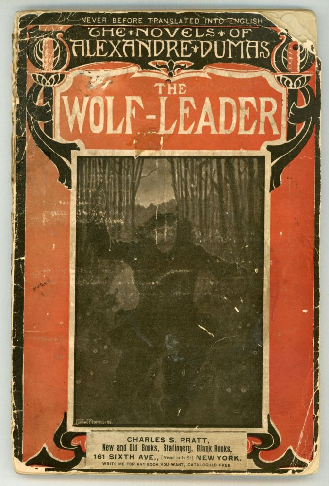 THE WOLF-LEADER. Newly translated by Alfred Allinson. Never Before Translated into English. Alexandre Dumas.