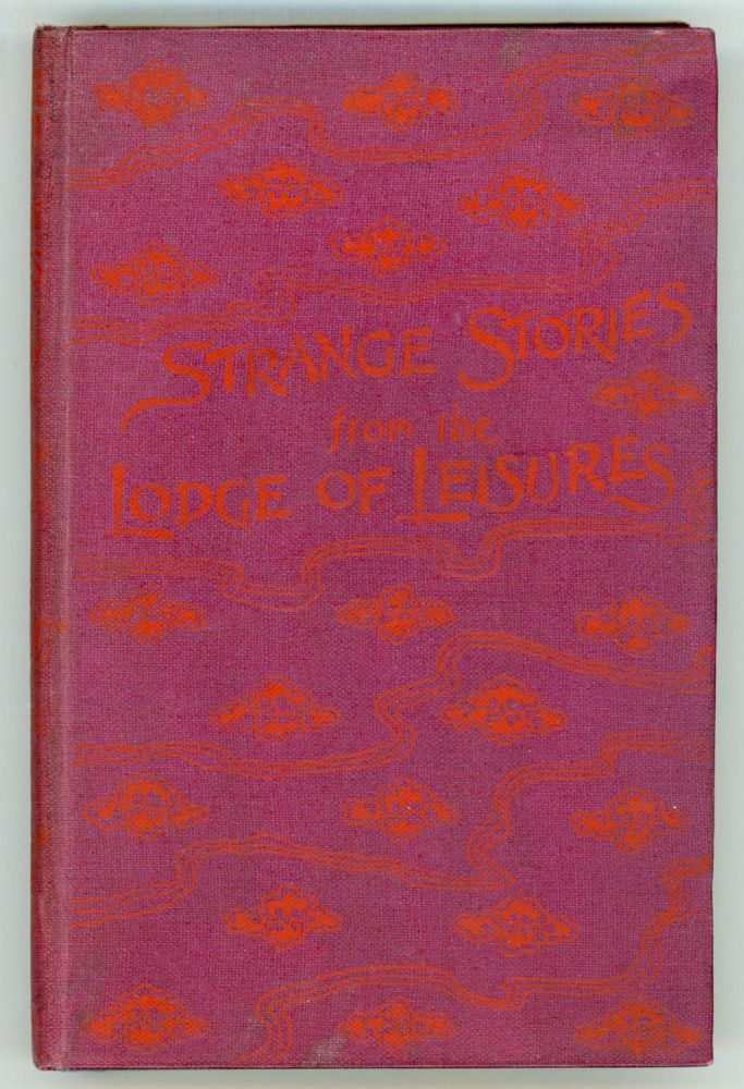 STRANGE STORIES FROM THE LODGE OF LEISURES. Translated from the Chinese by George Soulie. P'u Sung-ling. George Soulie.