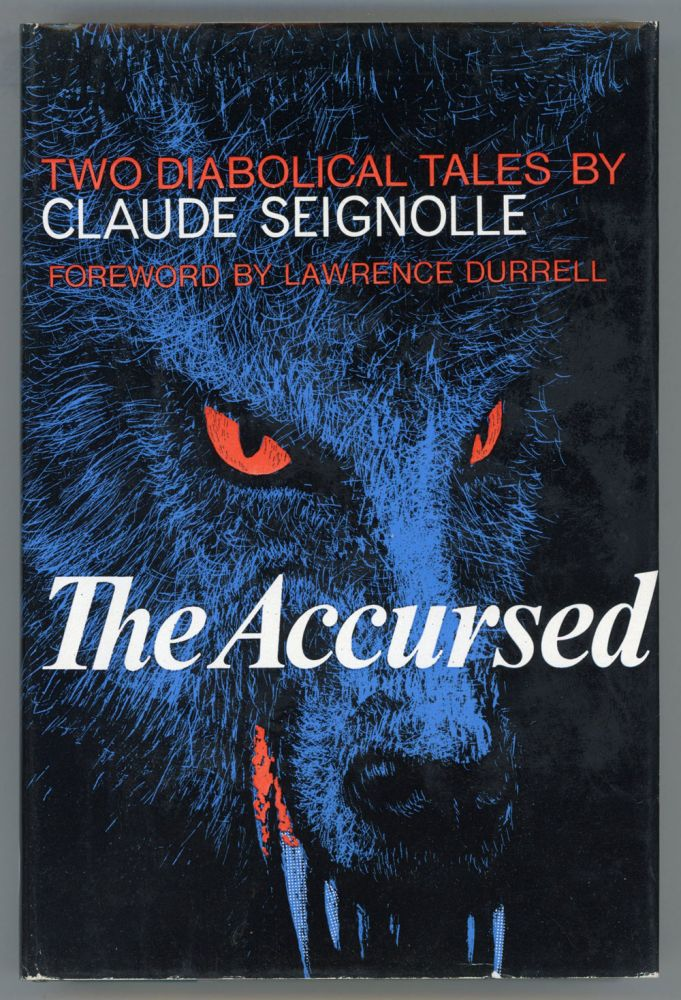 THE ACCURSED: TWO DIABOLICAL TALES ... Translated by Bernard Wall. Foreword by Lawrence Durrell. Claude Seignolle.