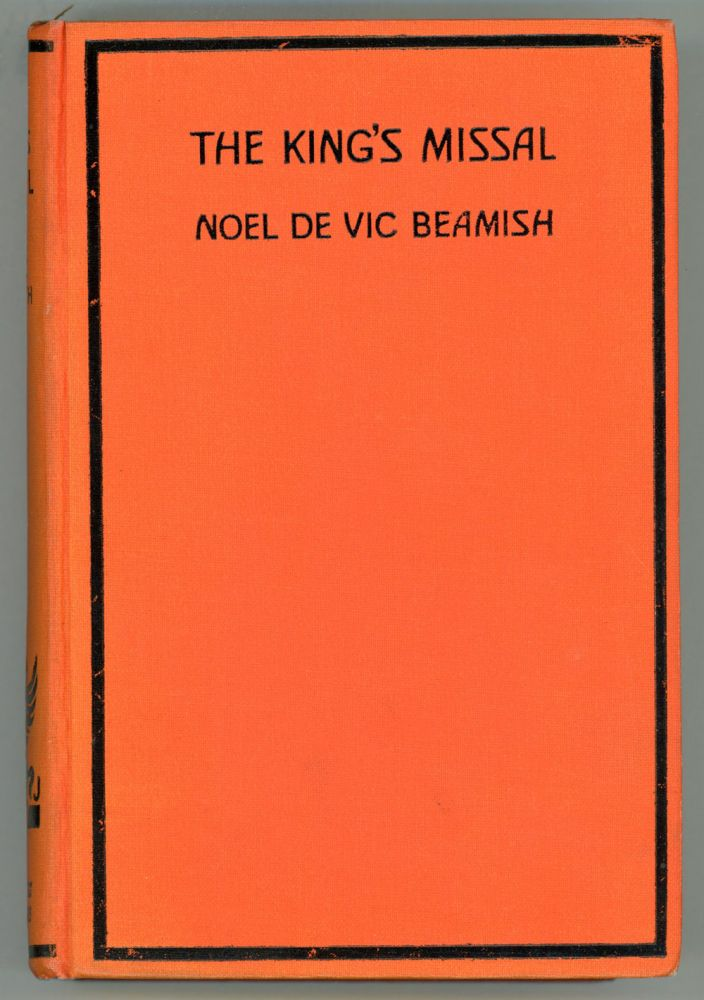 THE KING'S MISSAL. Noel de Vic Beamish, Annie O'Meara de Vic Beamish.