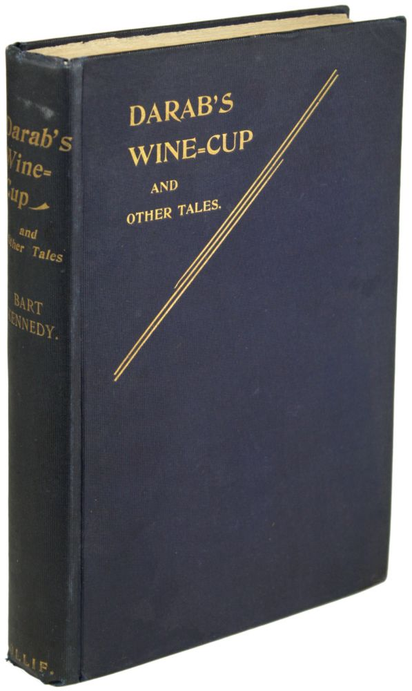 DARAB'S WINE-CUP AND OTHER TALES. Bart Kennedy.