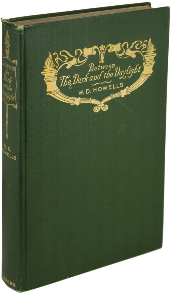 BETWEEN THE DARK AND THE DAYLIGHT: ROMANCES. Howells.