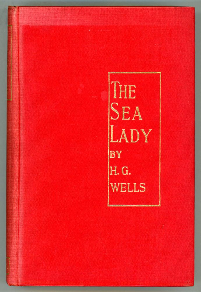 THE SEA LADY: A TISSUE OF MOONSHINE. Wells.