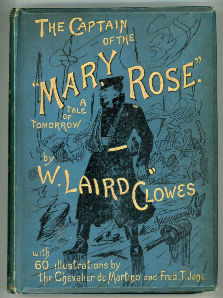 """THE CAPTAIN OF THE """"MARY ROSE:"""" A TALE OF TO-MORROW. Clowes, Laird."""