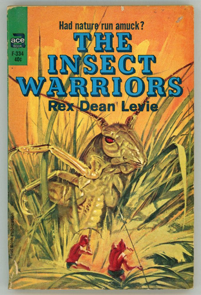 THE INSECT WARRIORS. Rex Dean Levie.