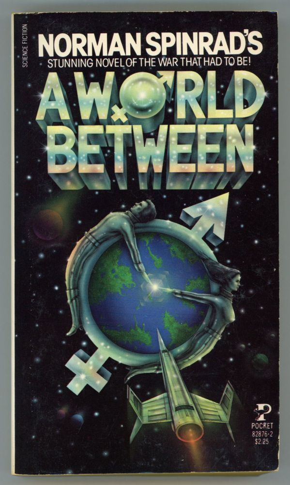 A WORLD BETWEEN. Norman Spinrad.