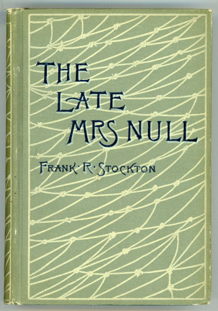 THE LATE MRS. NULL. Frank Stockton.