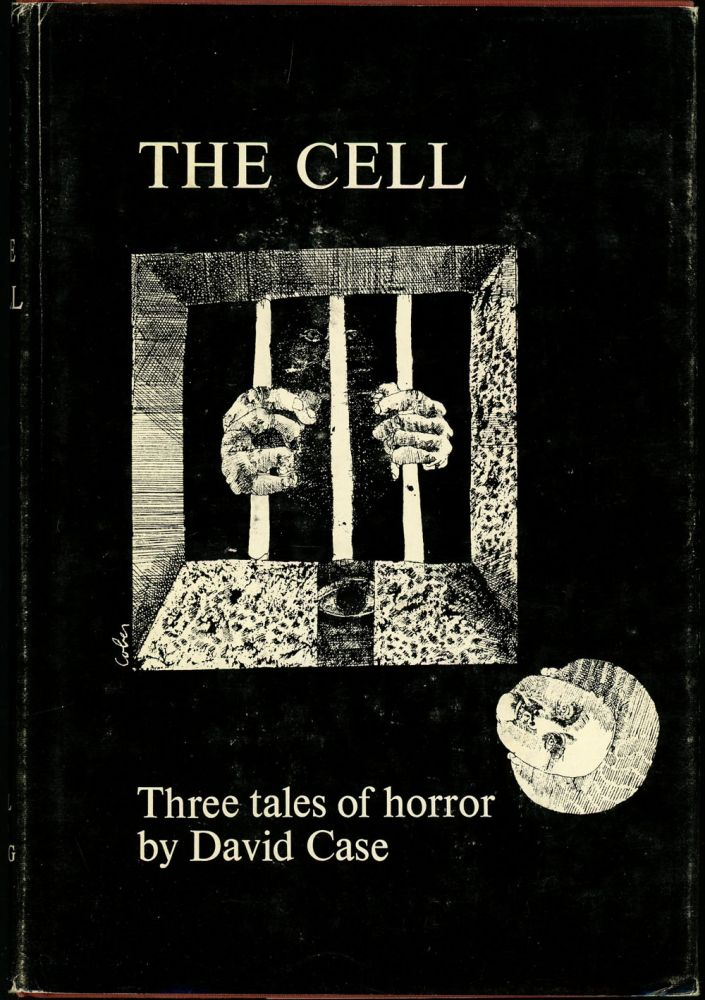 THE CELL: THREE TALES OF HORROR. David Case.