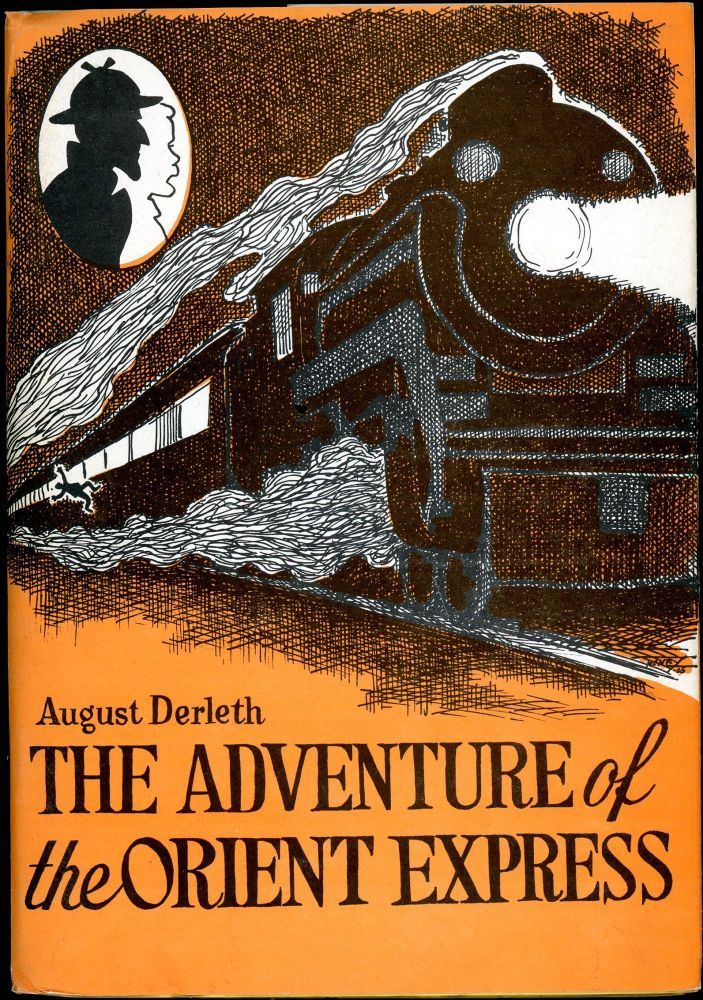 THE ADVENTURE OF THE ORIENT EXPRESS. August Derleth.