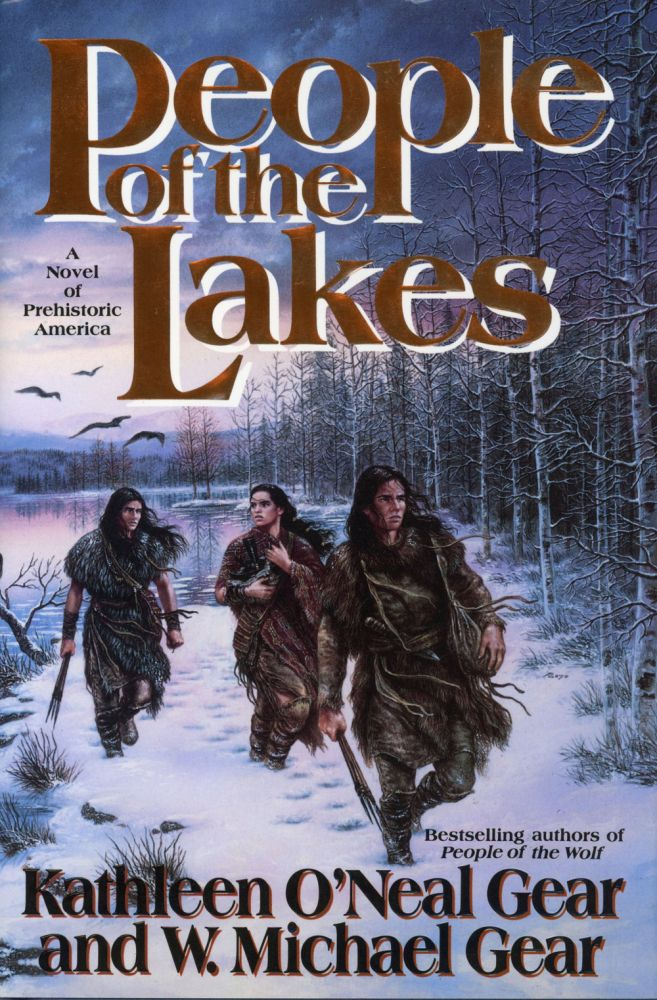 PEOPLE OF THE LAKES. Kathleen O'Neal Gear, W. Michael Gear.