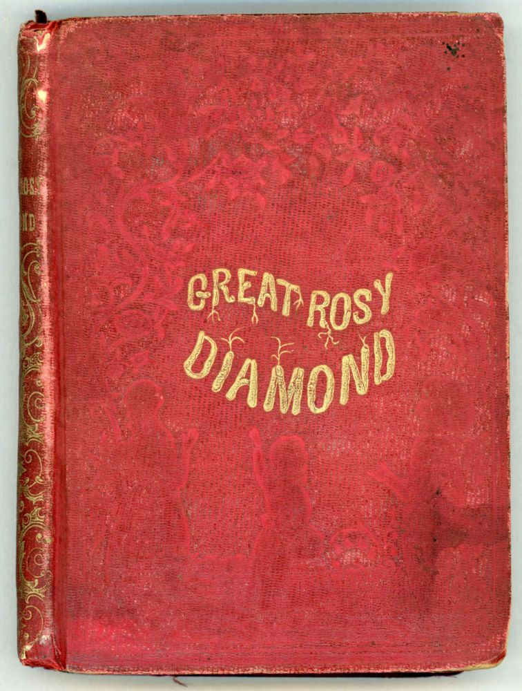 THE GREAT ROSY DIAMOND. Mrs. Ann Augusta Carter, Gray.