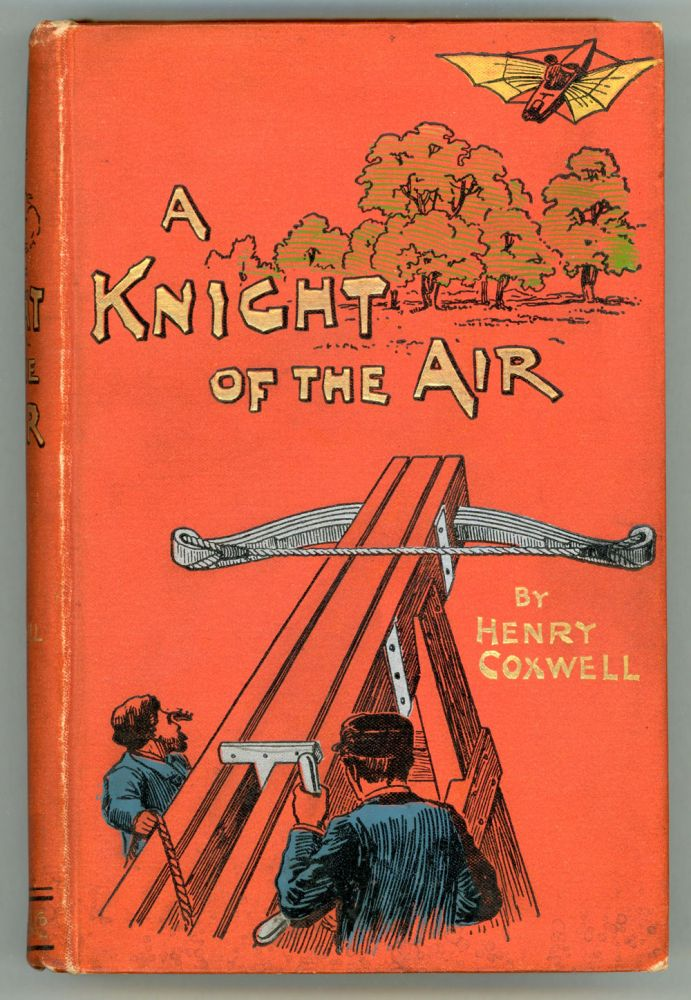 A KNIGHT OF THE AIR OR, THE AERIAL RIVALS. Henry Coxwell, Tracey.