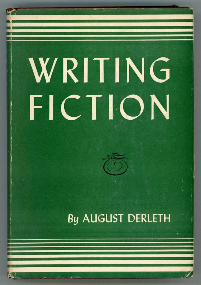 WRITING FICTION. August Derleth.