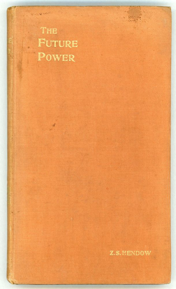 THE FUTURE POWER: OR, THE GREAT REVOLUTION OF 190 --. Z. S. Hendow.