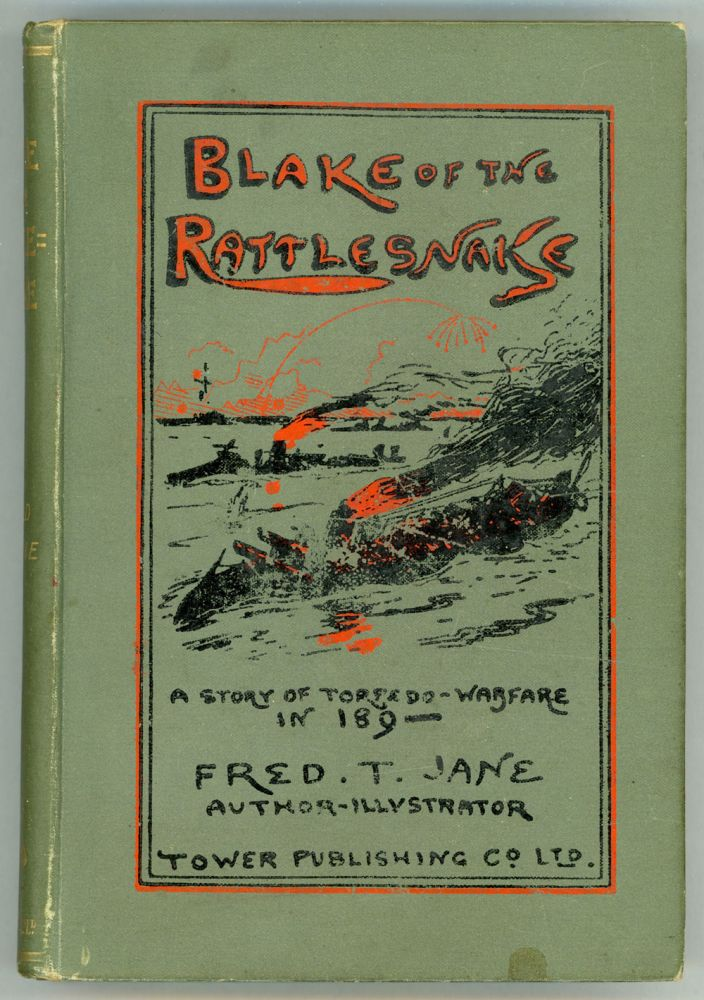"""BLAKE OF THE """"RATTLESNAKE"""" OR THE MAN WHO SAVED ENGLAND: A STORY OF TORPEDO WARFARE IN 189–. Fre Jane."""