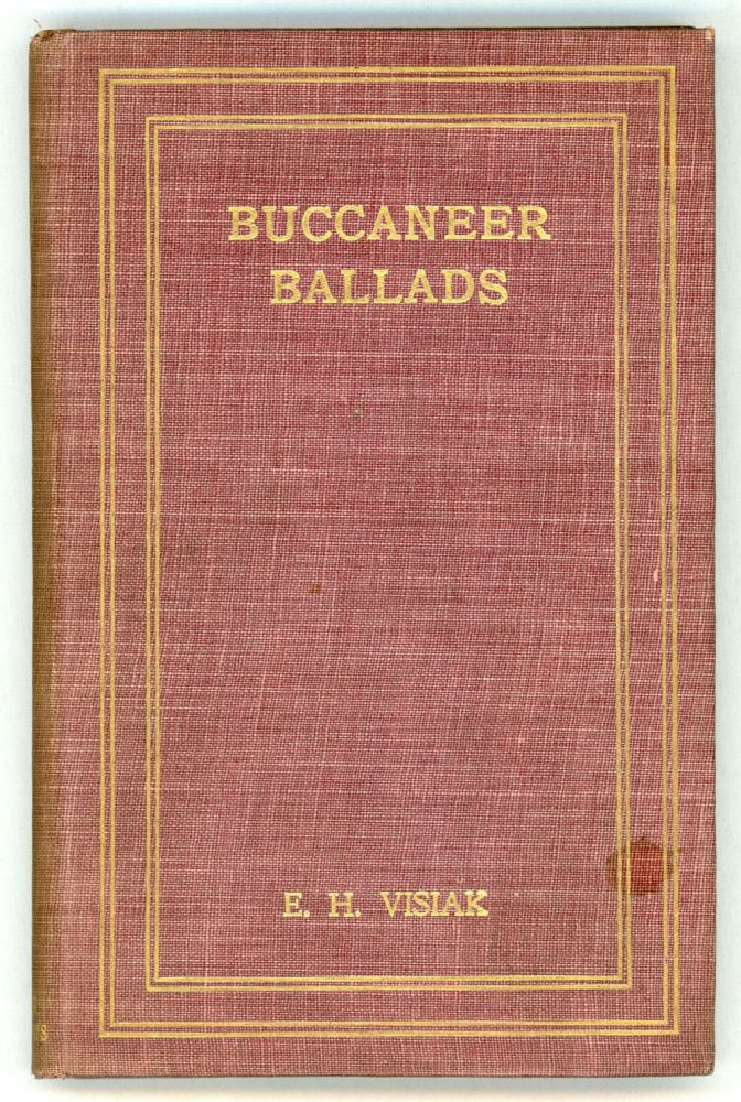 BUCCANEER BALLADS ... With an Introduction by John Masefield. E. H. Visiak, Edward Harold Physick.