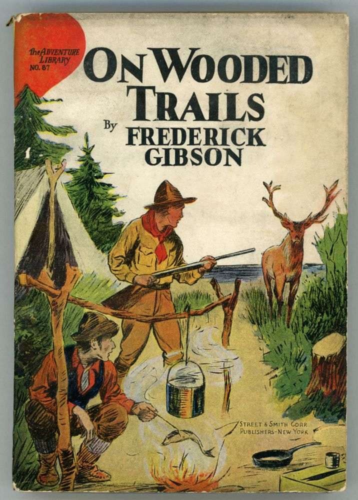"""ON WOODED TRAILS OR AMONG THE ADIRONDACK GUIDES. Adirondacks, Frederick Gibson, William George """"Gilbert"""" Patten?"""