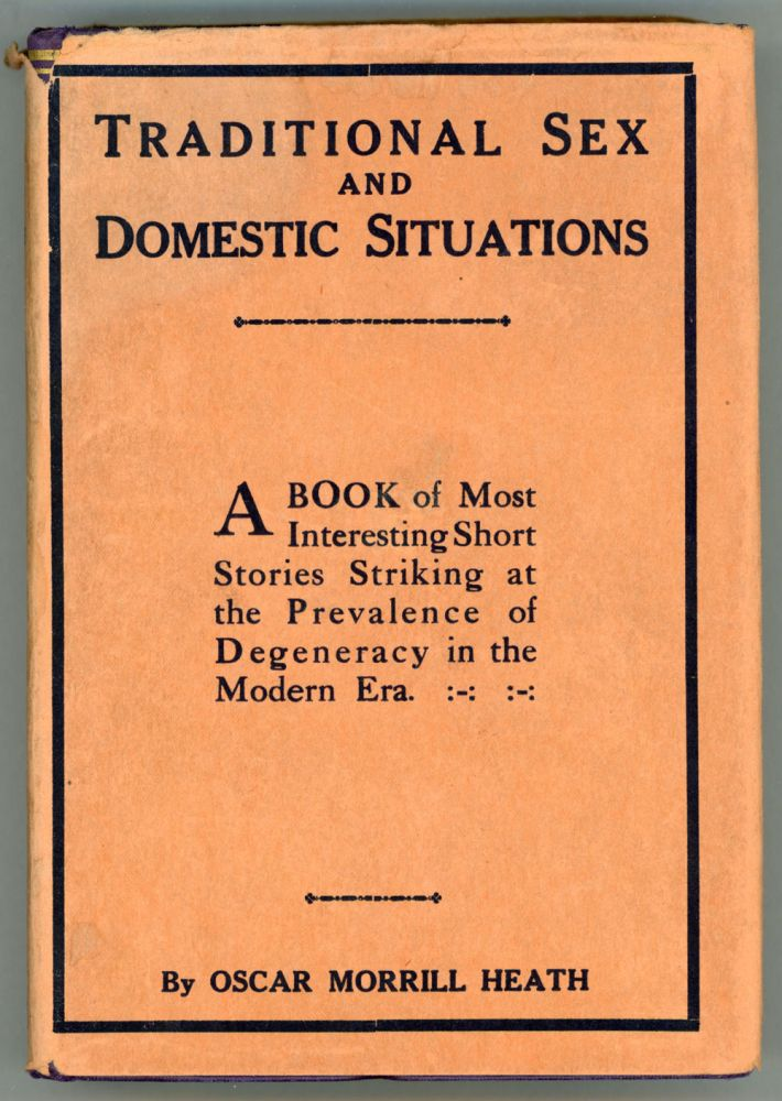 COMPOSTS OF TRADITION ... A BOOK OF SHORT STORIES DEALING WITH TRADITIONAL SEX AND DOMESTIC SITUATIONS. Oscar Morrill Heath.