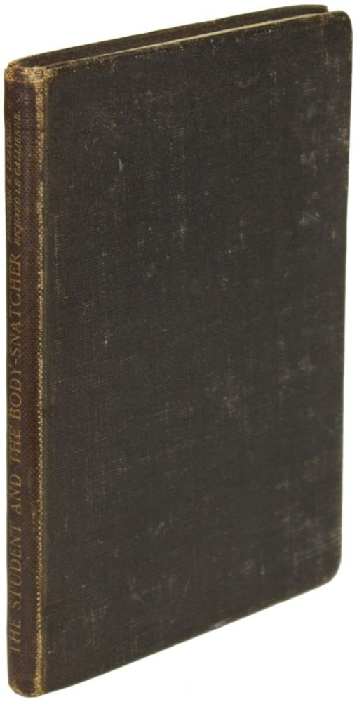 THE STUDENT AND THE BODY-SNATCHER AND OTHER TRIFLES. Robinson K. Leather, Richard Le Gallienne.