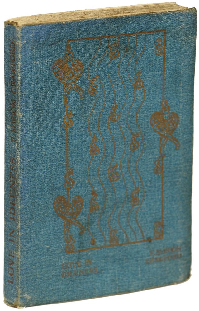 LOVE IN IDLENESS: A BAR HARBOUR TALE. Crawford, Marion.