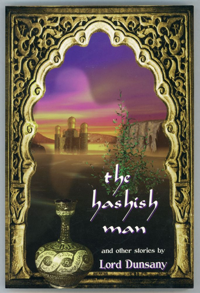 THE HASHISH MAN AND OTHER STORIES. Lord Dunsany, Edward Plunkett.