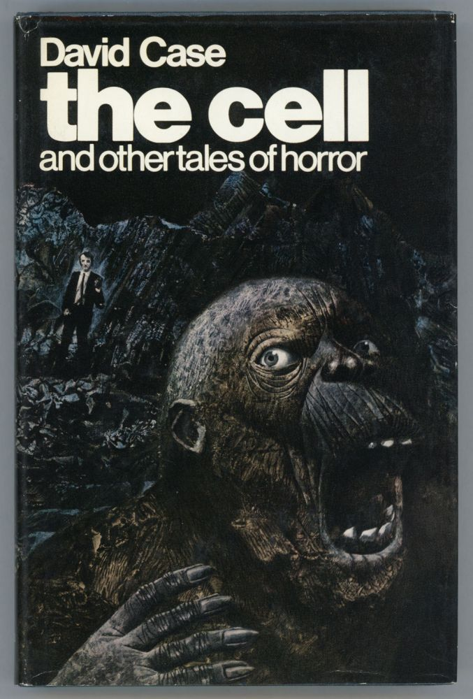 THE CELL AND OTHER TALES OF HORROR. David Case.