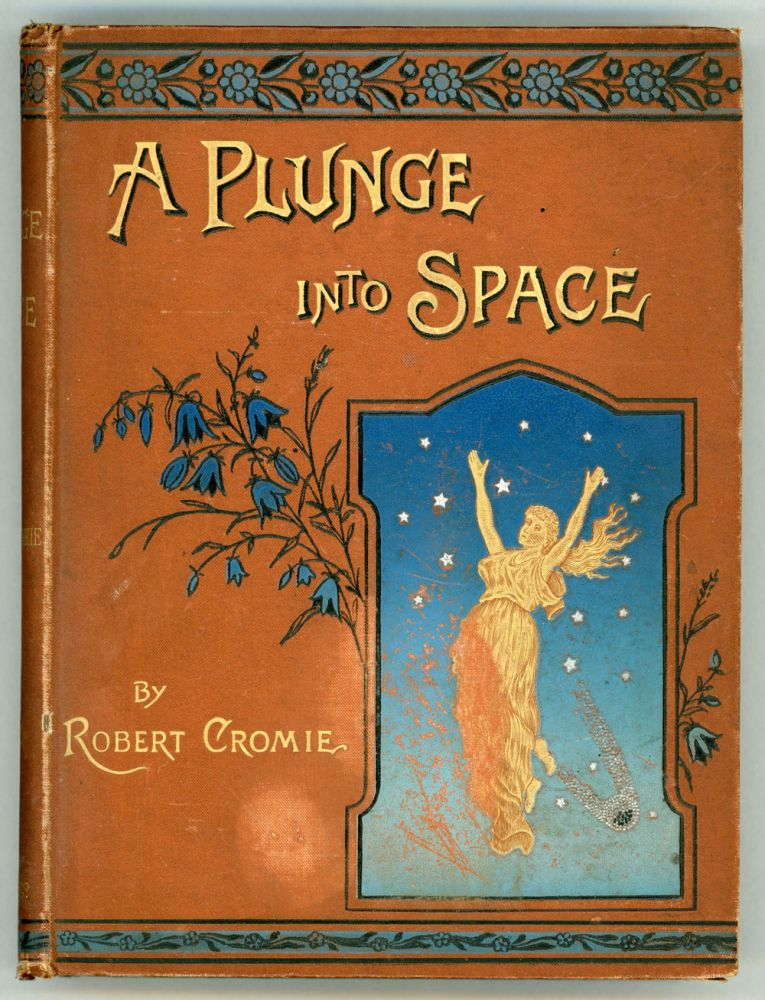 A PLUNGE INTO SPACE. Robert Cromie.